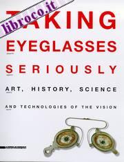 Taking Eyeglasses Seriously