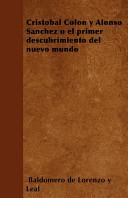 Cristóbal Colón Y Alonso Sanchez O El Primer Descubrimiento Del Nuevo Mundo