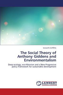 The Social Theory of Anthony Giddens and Environmentalism