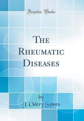 The Rheumatic Diseases (Classic Reprint)