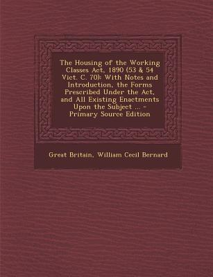 The Housing of the Working Classes ACT, 1890 (53 & 54 Vict. C. 70)