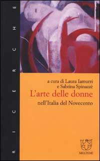 L' arte delle donne nell'Italia del Novecento