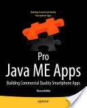 Pro Java ME Apps: Building Commercial Quality Smartphone Apps
