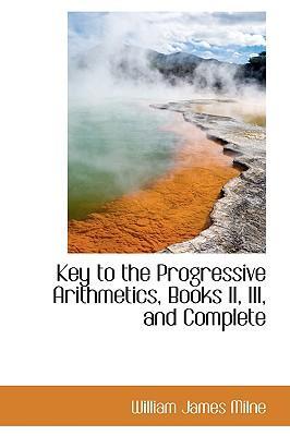 Key to the Progressive Arithmetics, Books II, III, and Complete