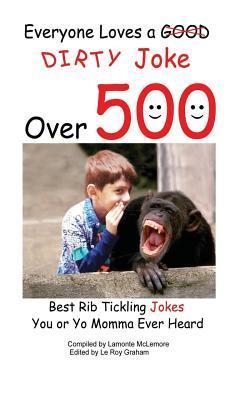 Everyone Loves a Good Dirty Joke over 500 Best Rib Tickling Jokes