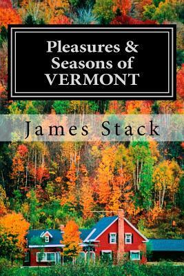 Pleasures & Seasons of Vermont
