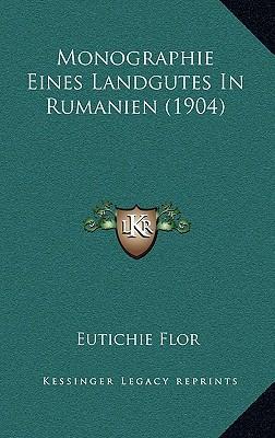 Monographie Eines Landgutes in Rumanien (1904)