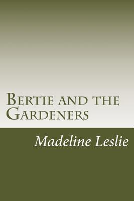 Bertie and the Garde...