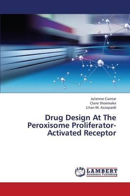 Drug Design At The Peroxisome Proliferator-Activated Receptor