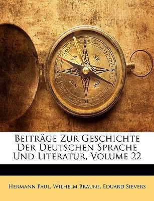 Beitrge Zur Geschichte Der Deutschen Sprache Und Literatur, Volume 22