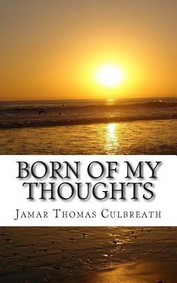 Born of My Thoughts