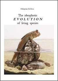 The ideoplastic evolution of living species