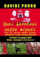 Quei favolosi sette minuti. You'll never walk alone. Milan-Liverpool 3-3 (5-6 dcr)