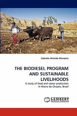 THE BIODIESEL PROGRAM AND SUSTAINABLE LIVELIHOODS