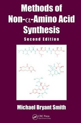 Methods of Non-α-Amino Acid Synthesis, Second Edition