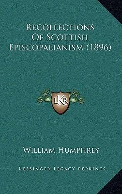 Recollections of Scottish Episcopalianism (1896)