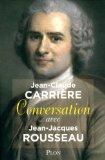 Conversation avec Jean-Jacques Rousseau
