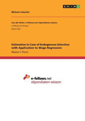 Estimation in Case of Endogenous Selection with Application to Wage Regression