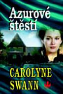 Swann Carolyne: Azurové štěstí