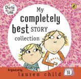 """My Completely Best """"Charlie and Lola"""" Story Collection"""