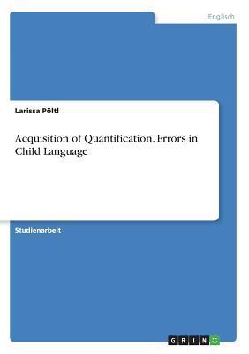 Acquisition of Quantification. Errors in Child Language