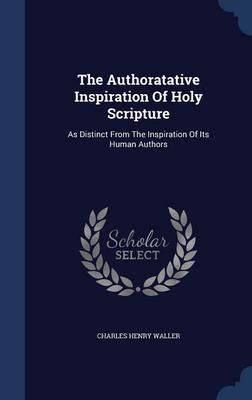 The Authoratative Inspiration of Holy Scripture