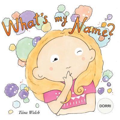 What's my name? DORRI