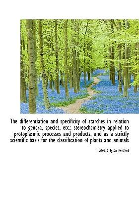 The Differentiation and Specificity of Starches in Relation to Genera, Species, Etc.; Stereochemistr