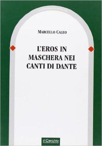 L'eros in maschera nei canti di Dante