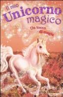 Un tocco di magia. Il mio unicorno magico. Vol. 8