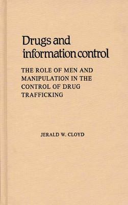 Drugs and Information Control