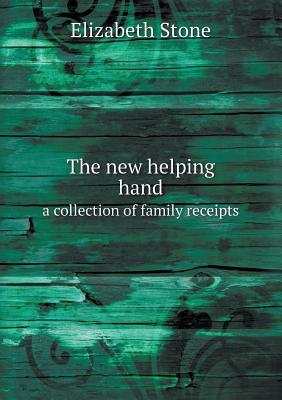 The New Helping Hand a Collection of Family Receipts