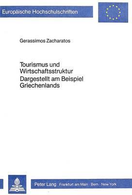 Tourismus und Wirtschaftsstruktur- Dargestellt am Beispiel Griechenlands