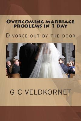 Overcoming Marriage Problems in 1 Day