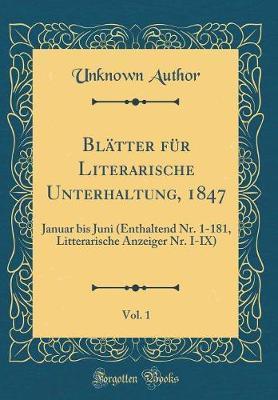 Blätter für Literarische Unterhaltung, 1847, Vol. 1
