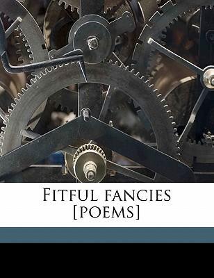 Fitful Fancies [Poems]