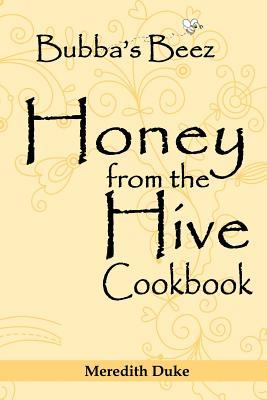 Bubba's Beez Honey from the Hive Cookbook