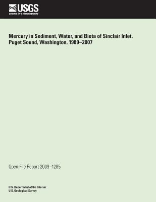 Mercury in Sediment, Water, and Biota of Sinclair Inlet, Puget Sound, Washington, 1989-2007