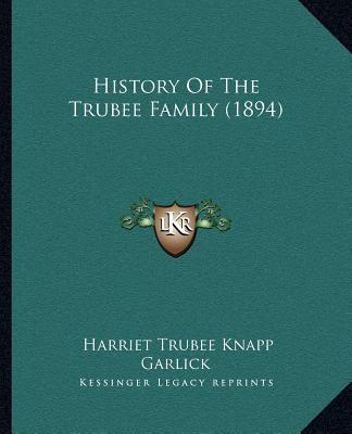 History of the Trubee Family (1894)