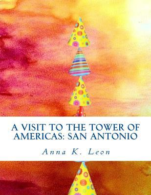 A Visit to the Tower of Americas San Antonio