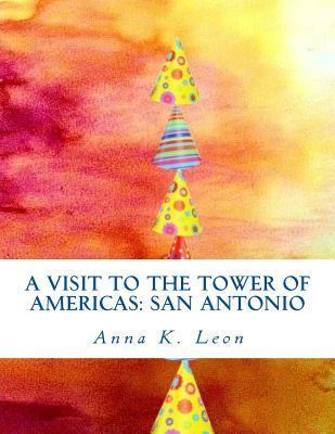 A Visit to the Tower of Americas San Antonio