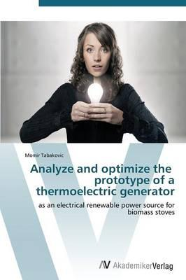 Analyze and optimize the prototype of a thermoelectric generator