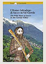 L' homo salvadego di Sacco in val Gerola. Ediz. italiana e inglese