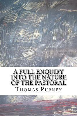 A Full Enquiry into the Nature of the Pastoral