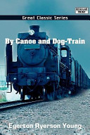 By Canoe and Dog-Train