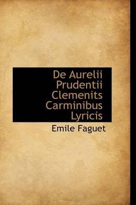 De Aurelii Prudentii Clemenits Carminibus Lyricis