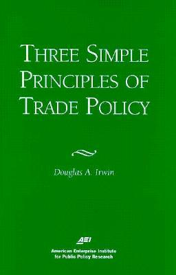 Three Simple Principles of Trade Policy