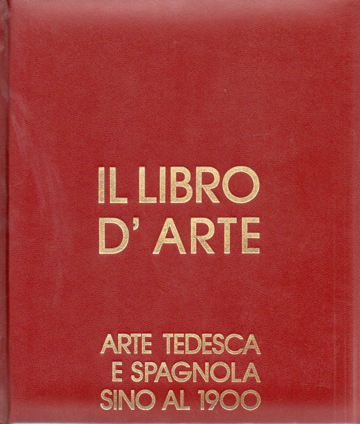 il libro d'arte - arte tedesca e spagnola sino al 1900