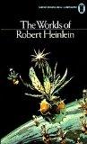 The Worlds of Robert Heinlein