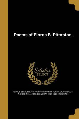 POEMS OF FLORUS B PLIMPTON